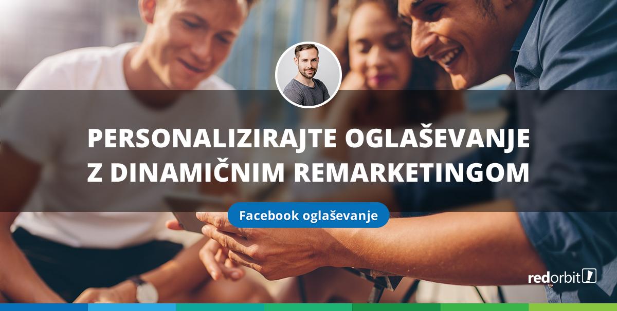 Personalizirajte oglaševanje z dinamičnim remarketingom