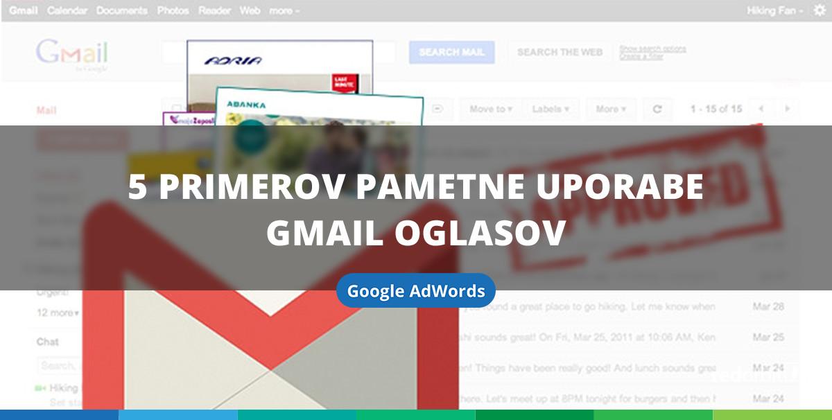 5 primerov pametne uporabe Gmail oglasov