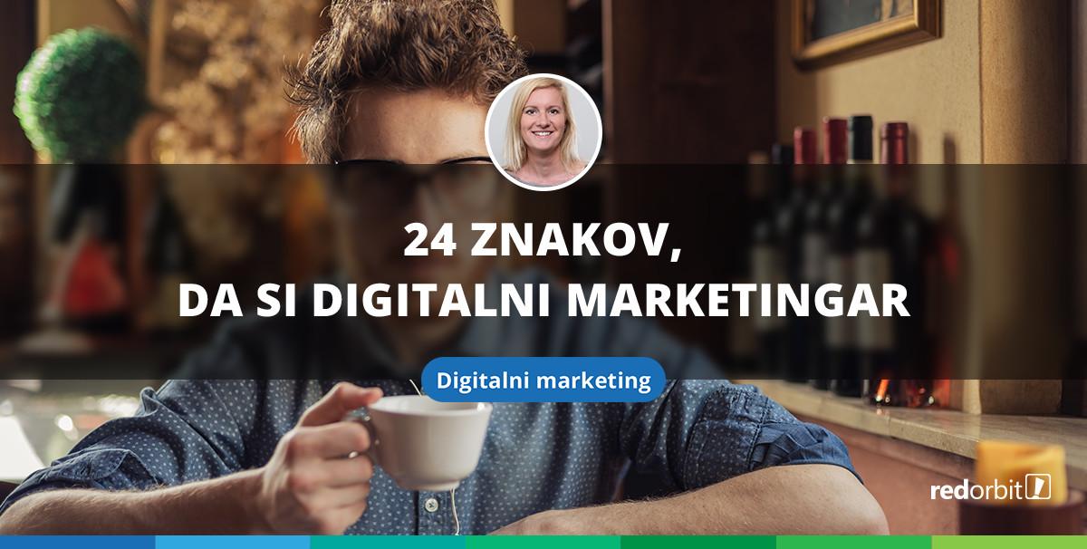 24 znakov, da si digitalni marketingar