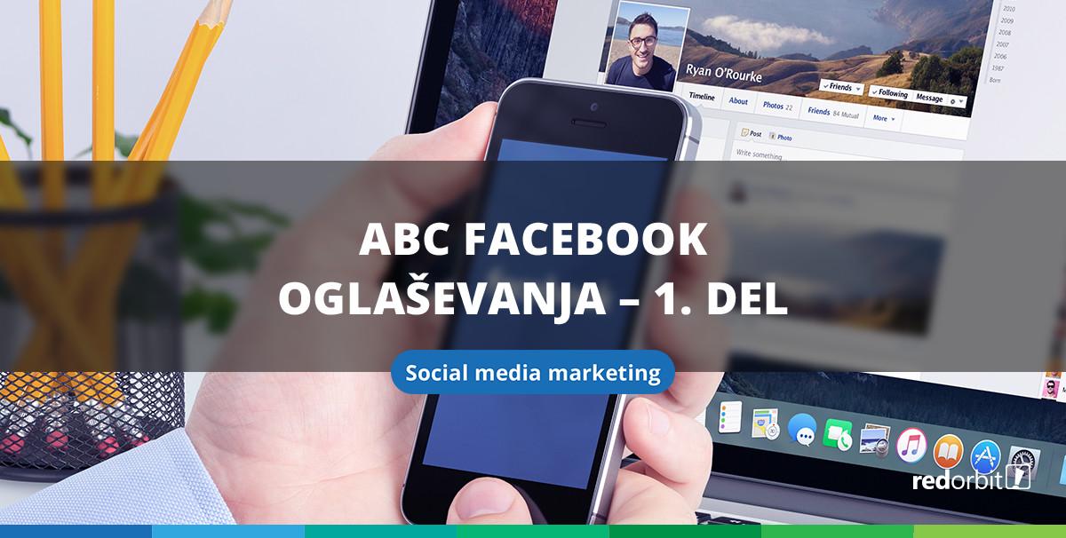 ABC Facebook oglaševanja - 1. del