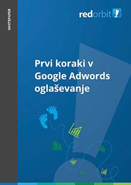 Red Orbit Whitepaper Prvi koraki v Google Adwords oglaševanje